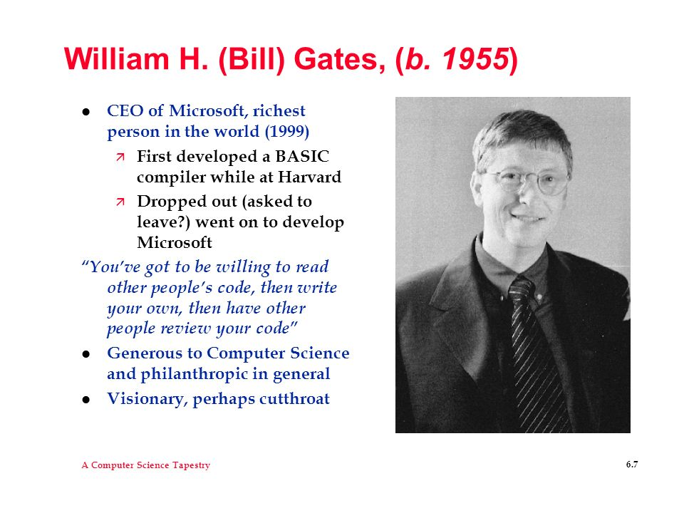 William H. (Bill) Gates, (b. 1955)