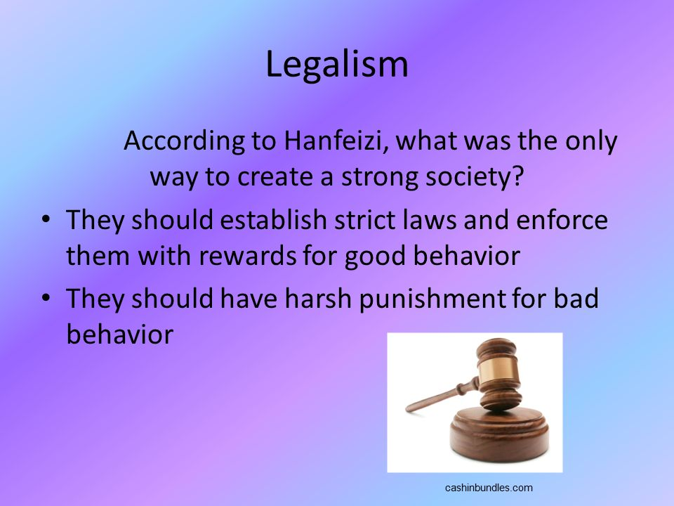Legalism According to Hanfeizi, what was the only way to create a strong society