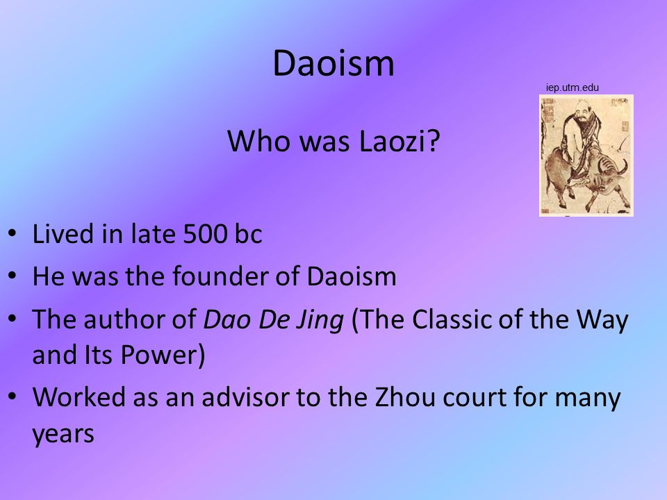 Daoism Who was Laozi Lived in late 500 bc