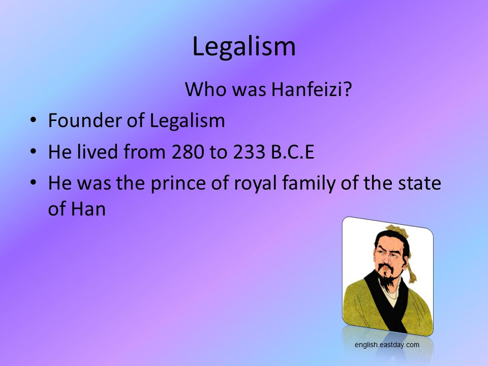 Legalism Who was Hanfeizi Founder of Legalism