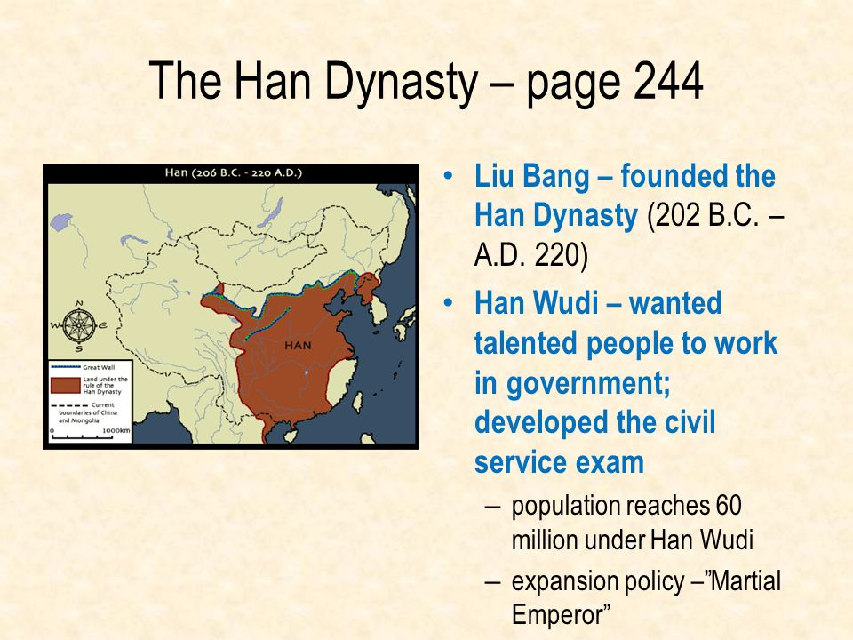 The Han Dynasty – page 244 Liu Bang – founded the Han Dynasty (202 B.C. – A.D. 220)