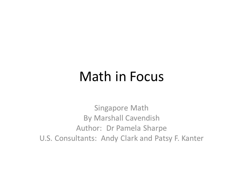 Math In Focus Singapore Math By Marshall Cavendish Ppt Download