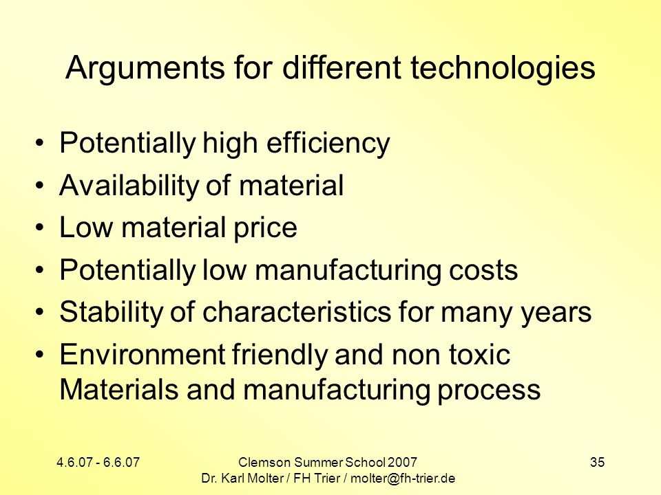 Arguments for different technologies