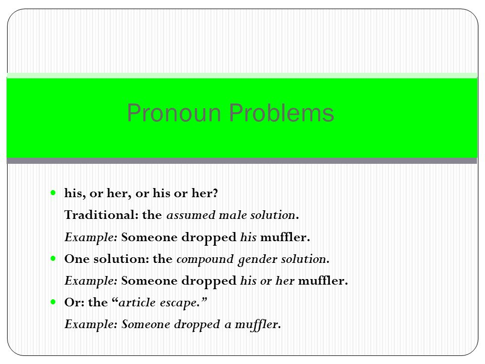 Pronoun Problems his, or her, or his or her