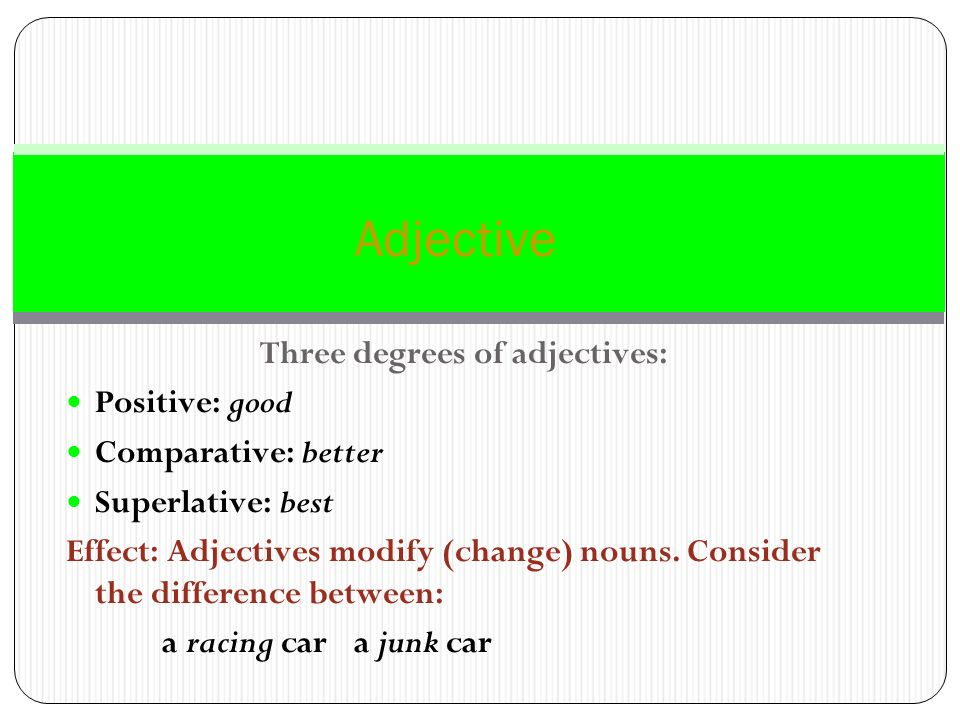 Three degrees of adjectives: