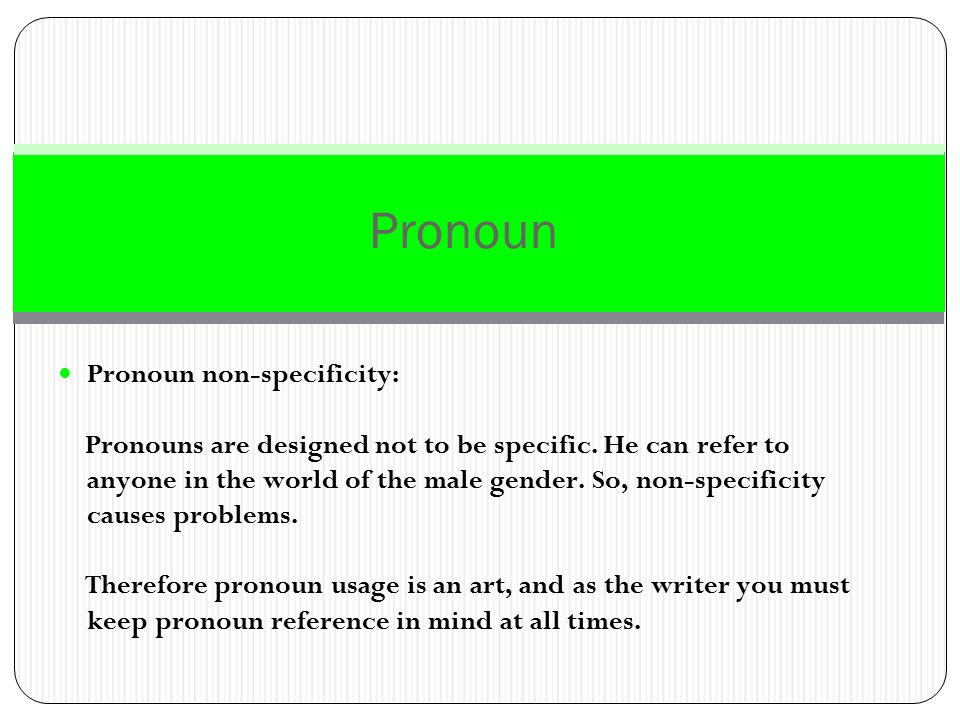 Pronoun Pronoun non-specificity:
