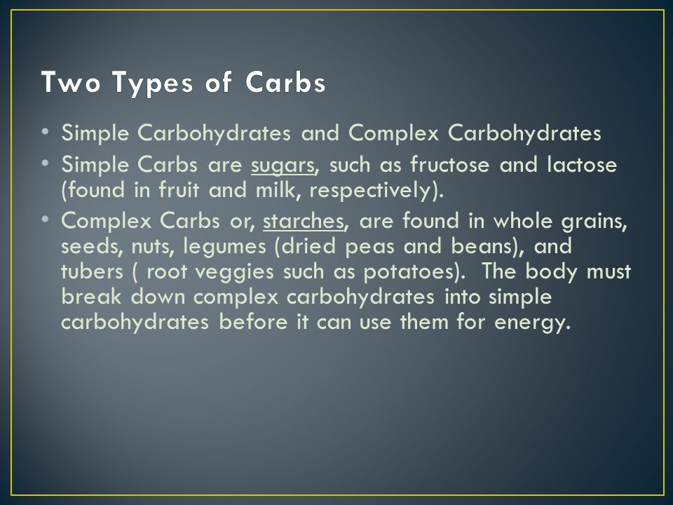 Two Types of Carbs Simple Carbohydrates and Complex Carbohydrates
