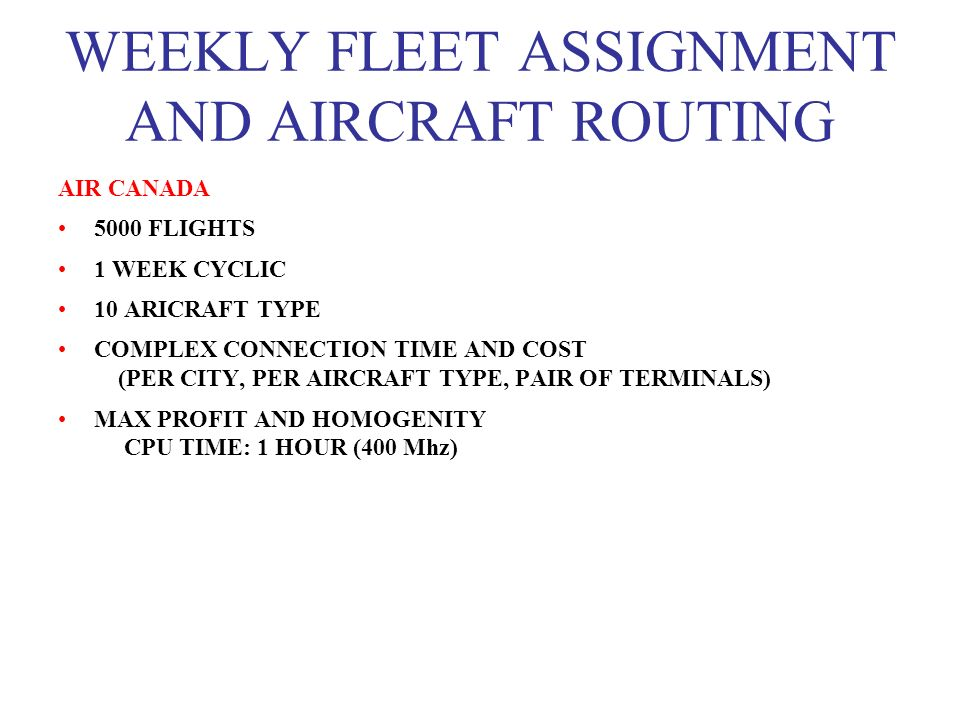 WEEKLY FLEET ASSIGNMENT AND AIRCRAFT ROUTING