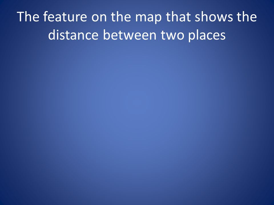 The feature on the map that shows the distance between two places