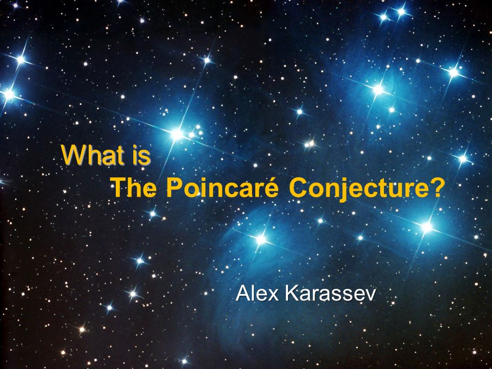 What is The Poincaré Conjecture