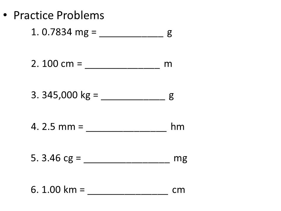 Practice Problems mg = ____________ g