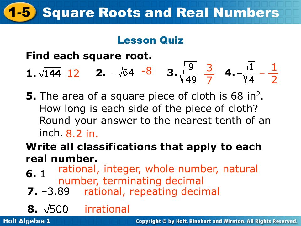 Lesson Quiz Find each square root – 5. The area of a square piece of cloth is 68 in2.