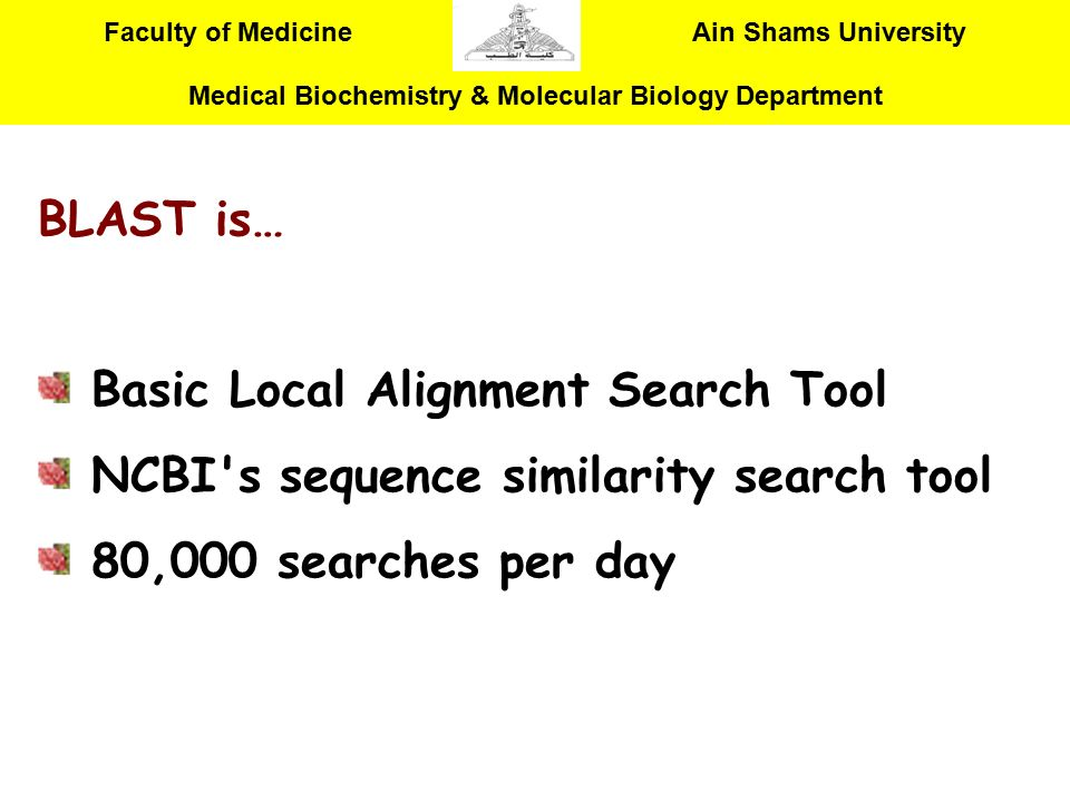 BLAST is… Basic Local Alignment Search Tool. NCBI s sequence similarity search tool.
