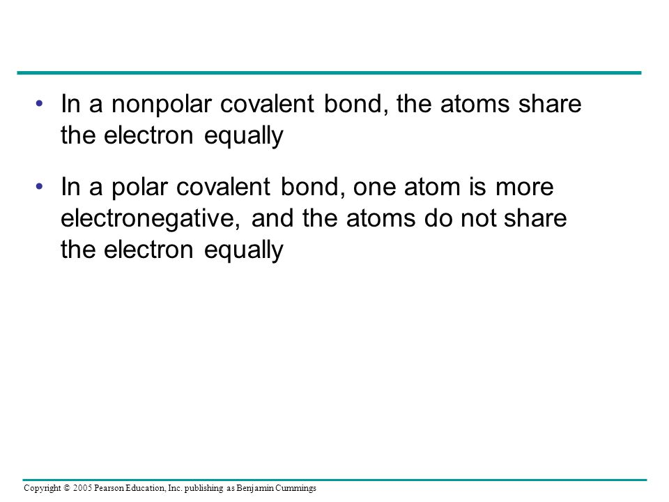 In a nonpolar covalent bond, the atoms share the electron equally