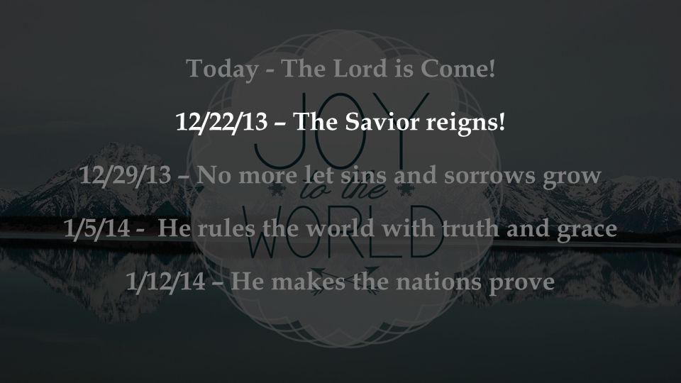 12/29/13 – No more let sins and sorrows grow