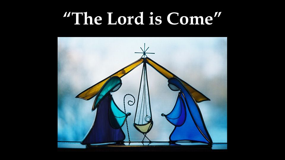 The Lord is Come 3