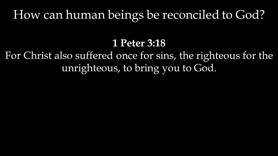 How can human beings be reconciled to God