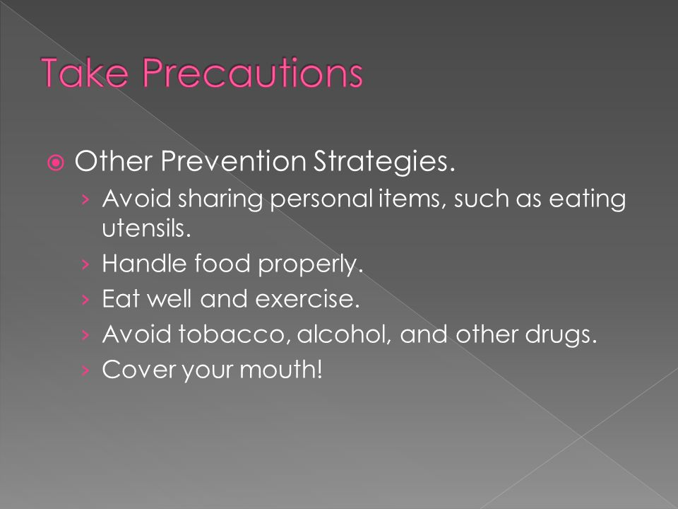 Take Precautions Other Prevention Strategies.