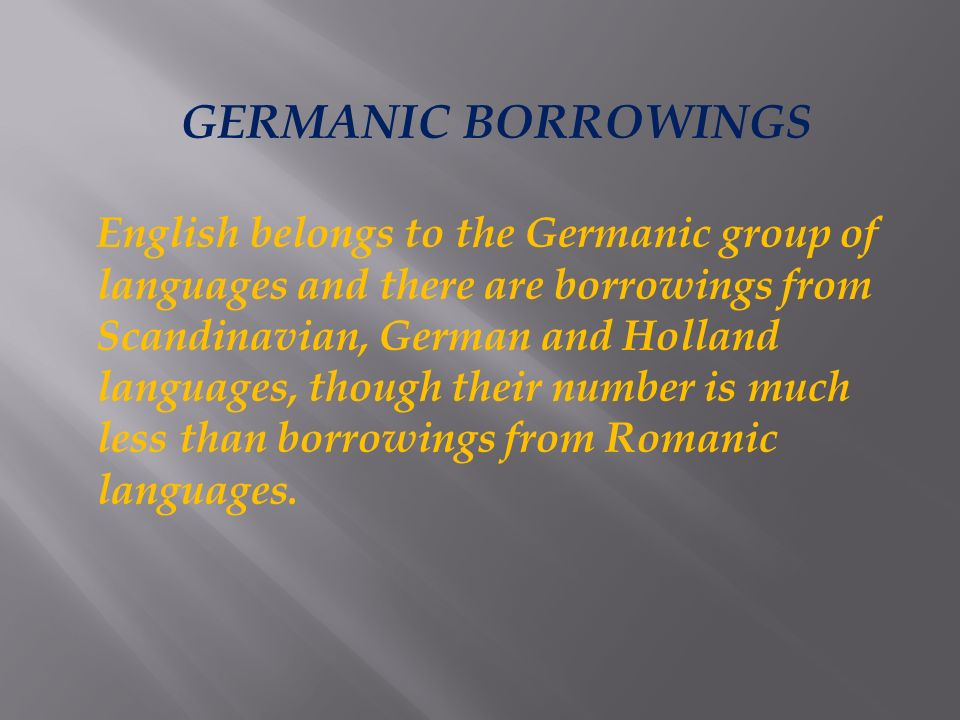 french borrowings in modern english French borrowings in the modern english language english is a germanic language of the indo-european family it is the second most spoken language in the world.