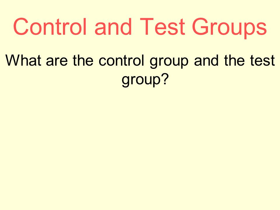 Control and Test Groups