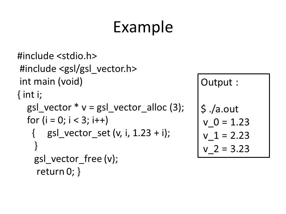Example Output : $ ./a.out v_0 = 1.23 v_1 = 2.23 v_2 = 3.23