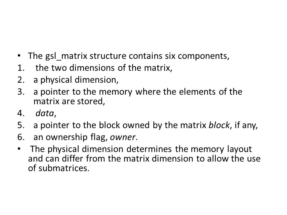 The gsl_matrix structure contains six components,
