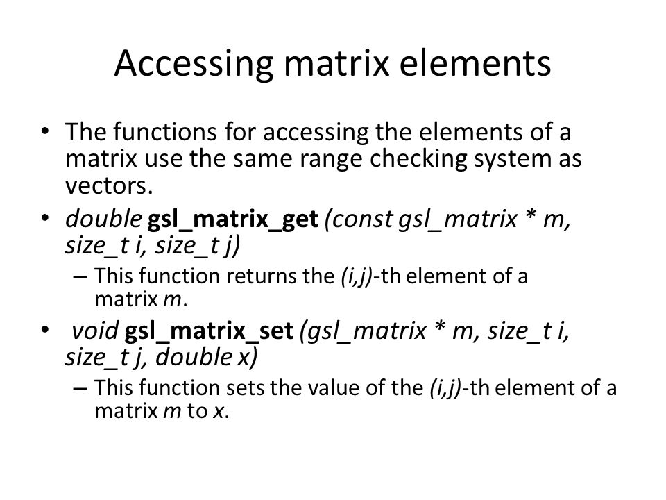 Accessing matrix elements