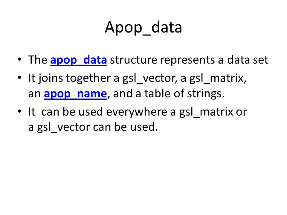 Apop_data The apop_data structure represents a data set