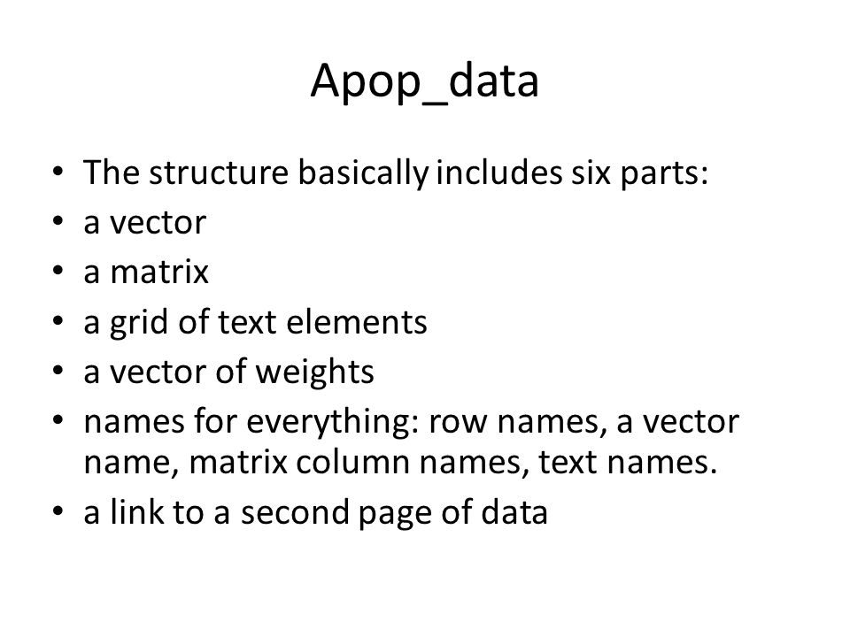 Apop_data The structure basically includes six parts: a vector