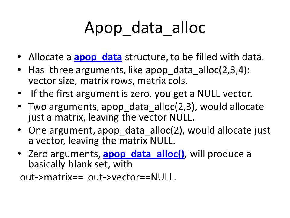 Apop_data_alloc Allocate a apop_data structure, to be filled with data.