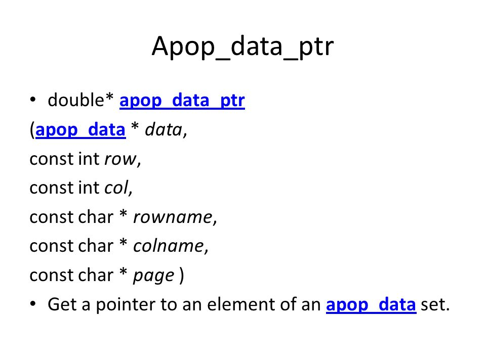 Apop_data_ptr double* apop_data_ptr (apop_data * data, const int row,