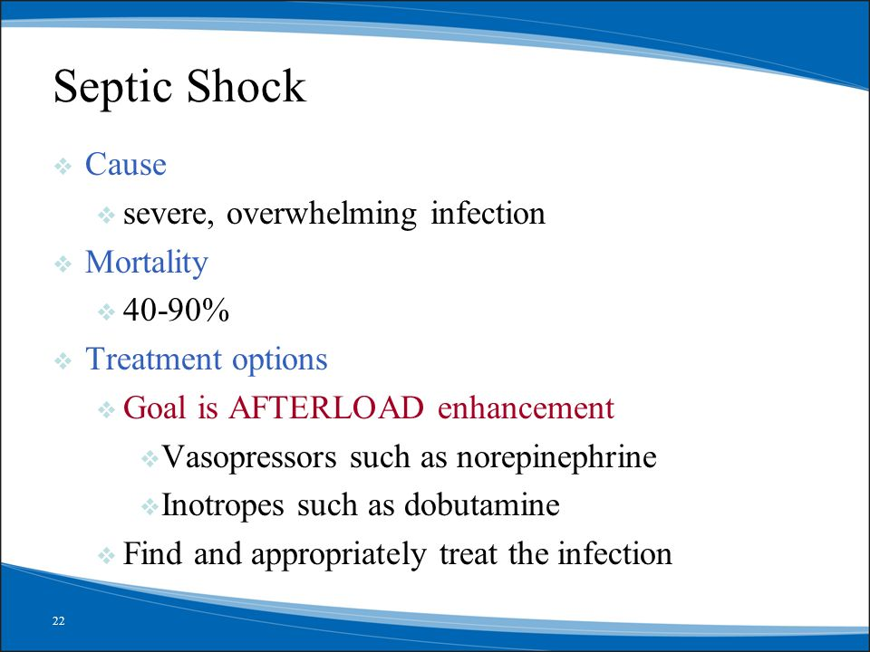 Septic Shock abcdefg Cause severe, overwhelming infection Mortality
