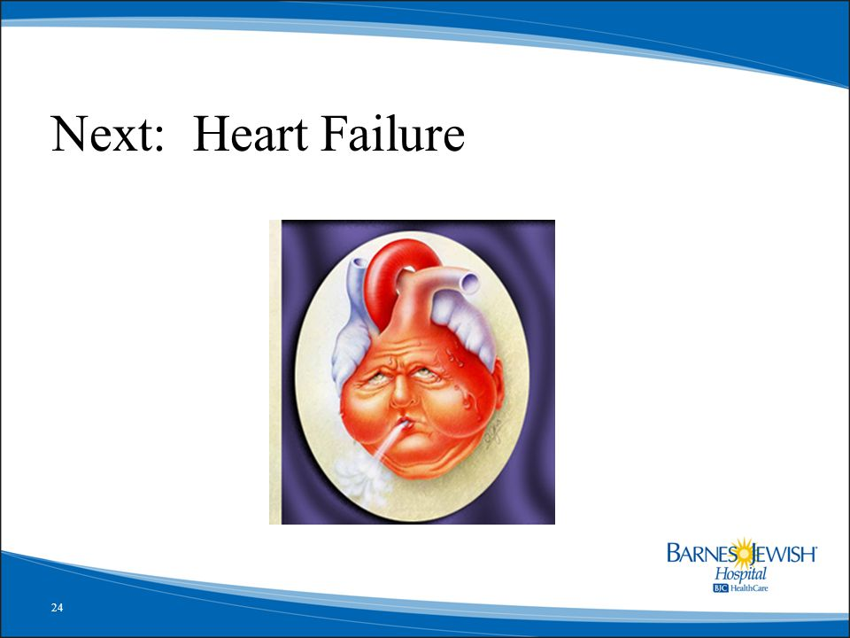 Next: Heart Failure