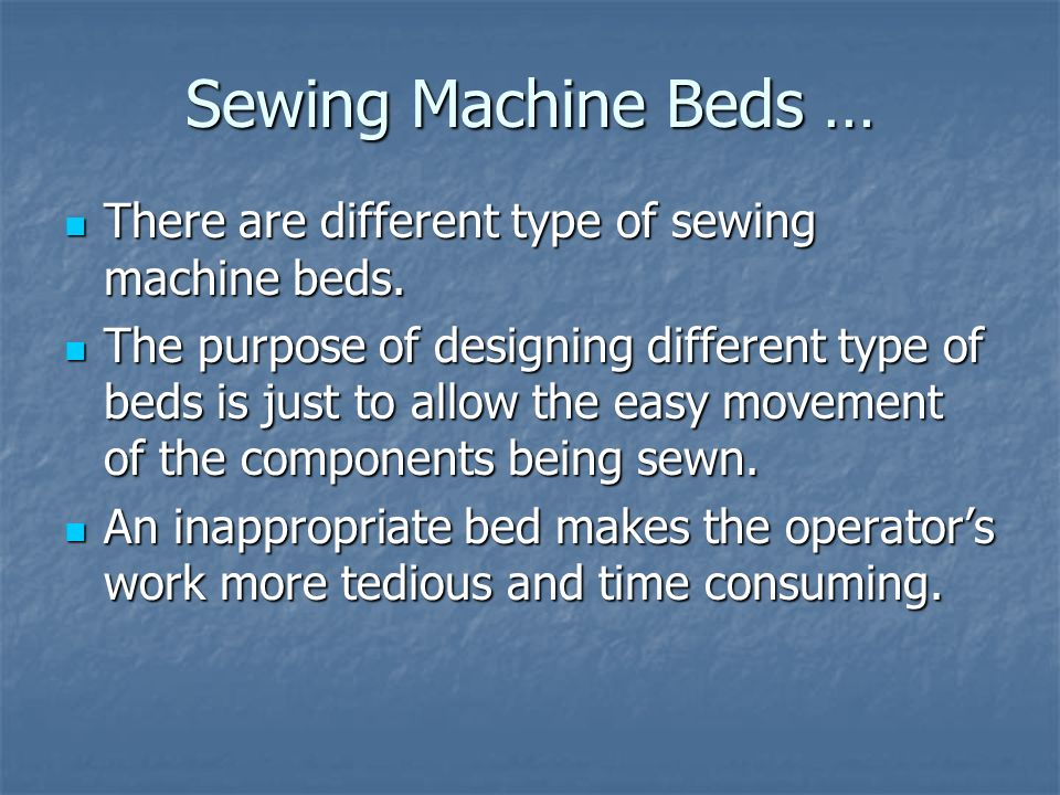 Lecture 6 Sewing Machine Beds Ppt Video Online Download