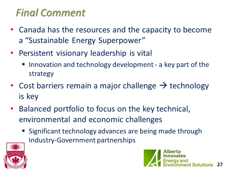 Final Comment Canada has the resources and the capacity to become a Sustainable Energy Superpower