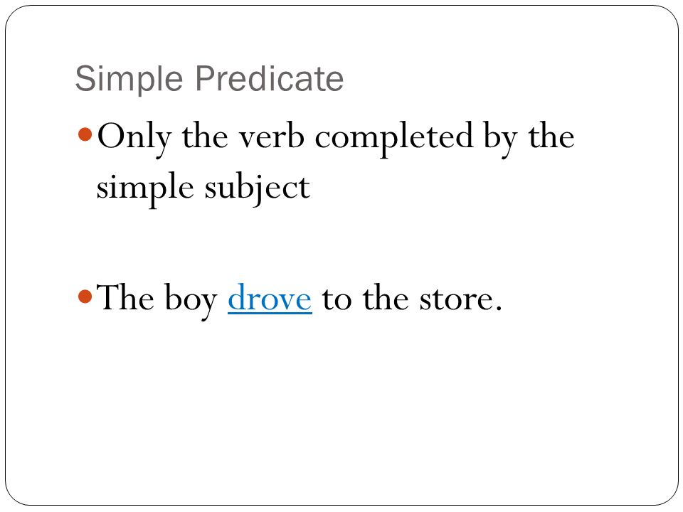 Only the verb completed by the simple subject