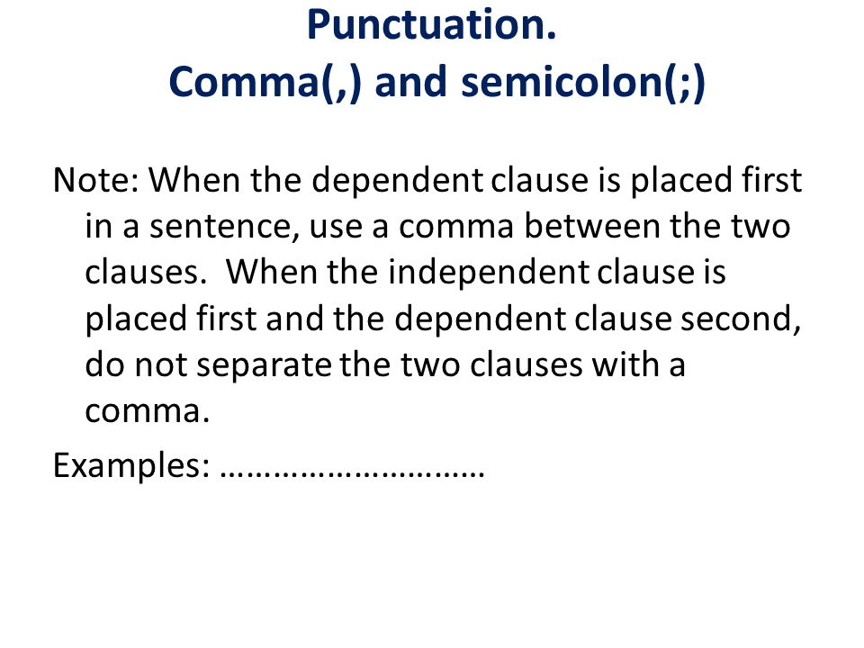 Punctuation. Comma(,) and semicolon(;)