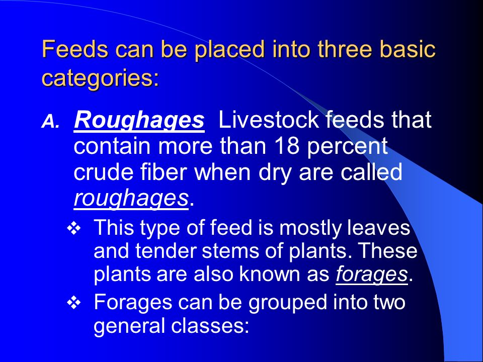 Feeds can be placed into three basic categories: