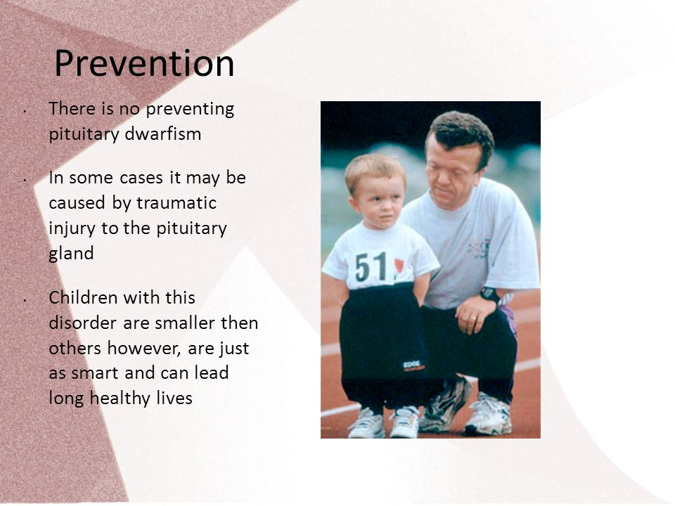 prevention there is no preventing pituitary dwarfism