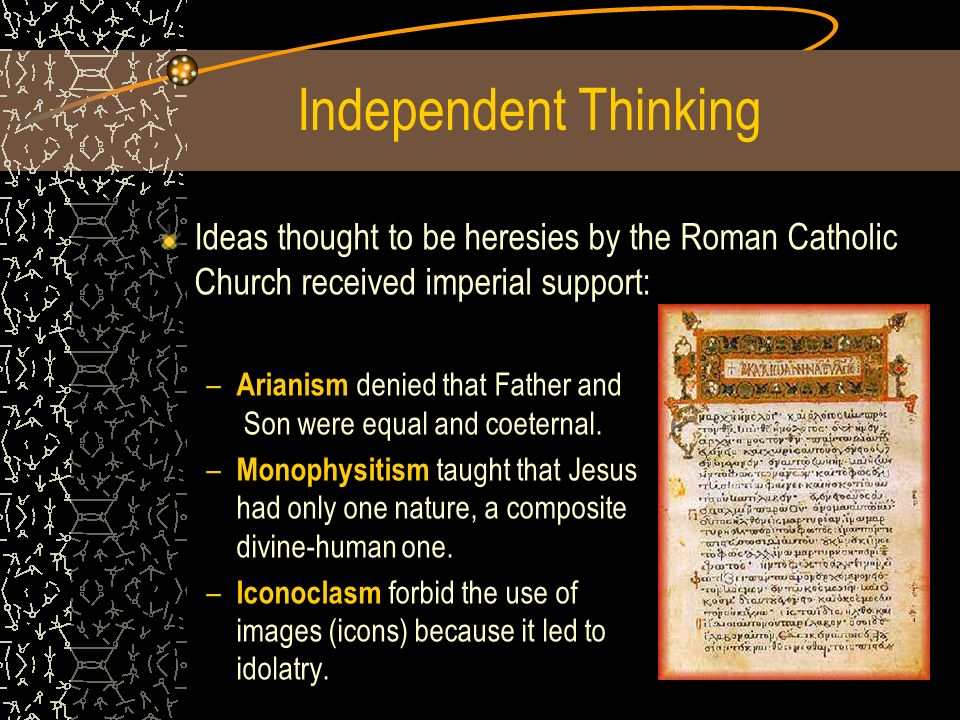 Independent Thinking Ideas thought to be heresies by the Roman Catholic Church received imperial support: