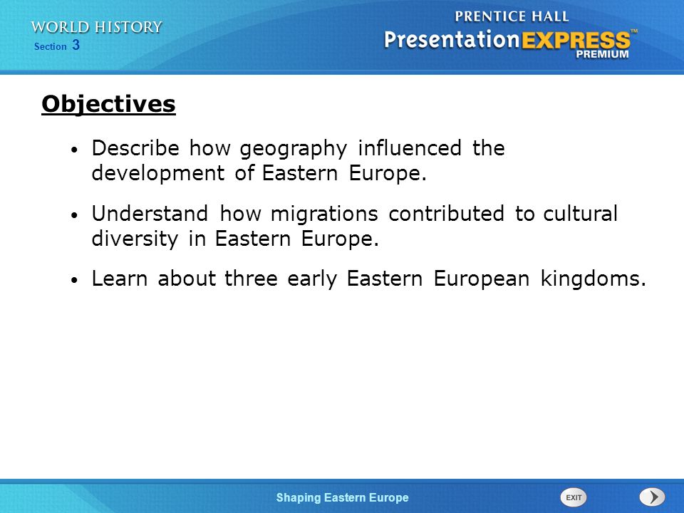 Objectives Describe how geography influenced the development of Eastern Europe.
