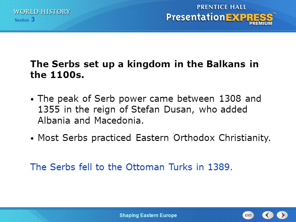 The Serbs set up a kingdom in the Balkans in the 1100s.