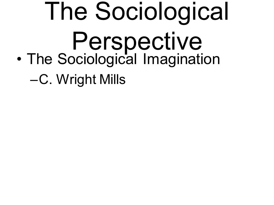The Sociological Perspective