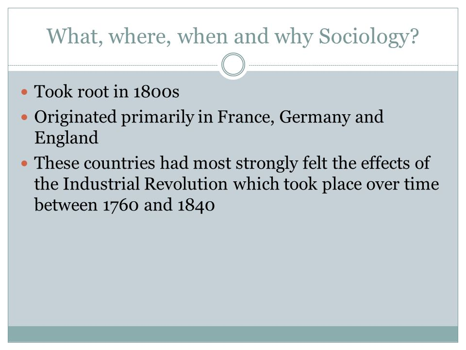 What, where, when and why Sociology
