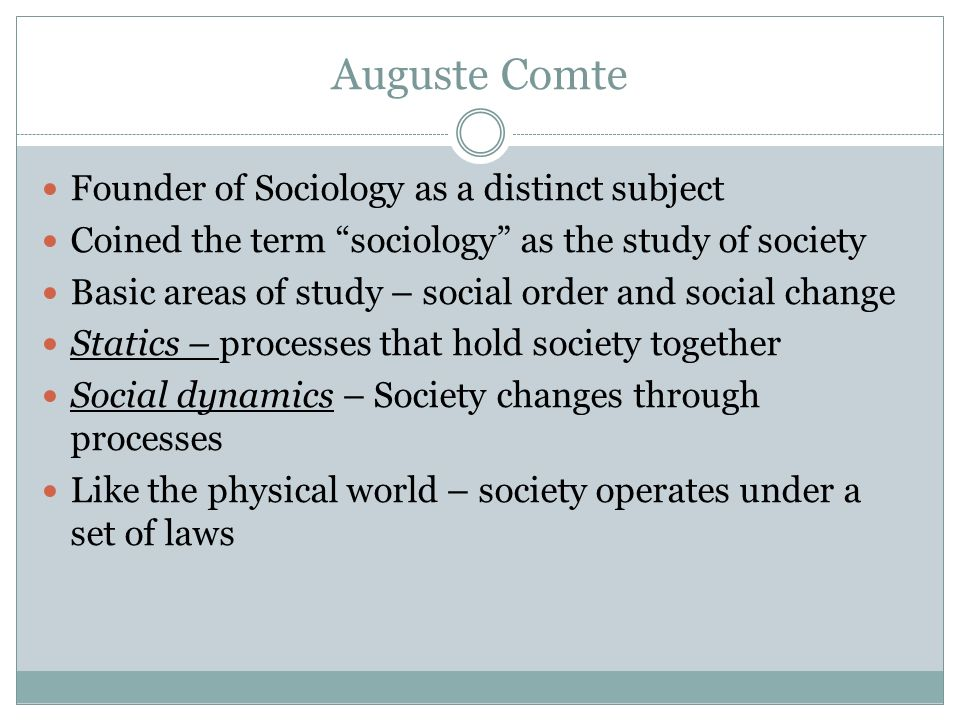 Auguste Comte Founder of Sociology as a distinct subject