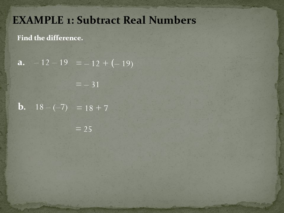 EXAMPLE 1: Subtract Real Numbers