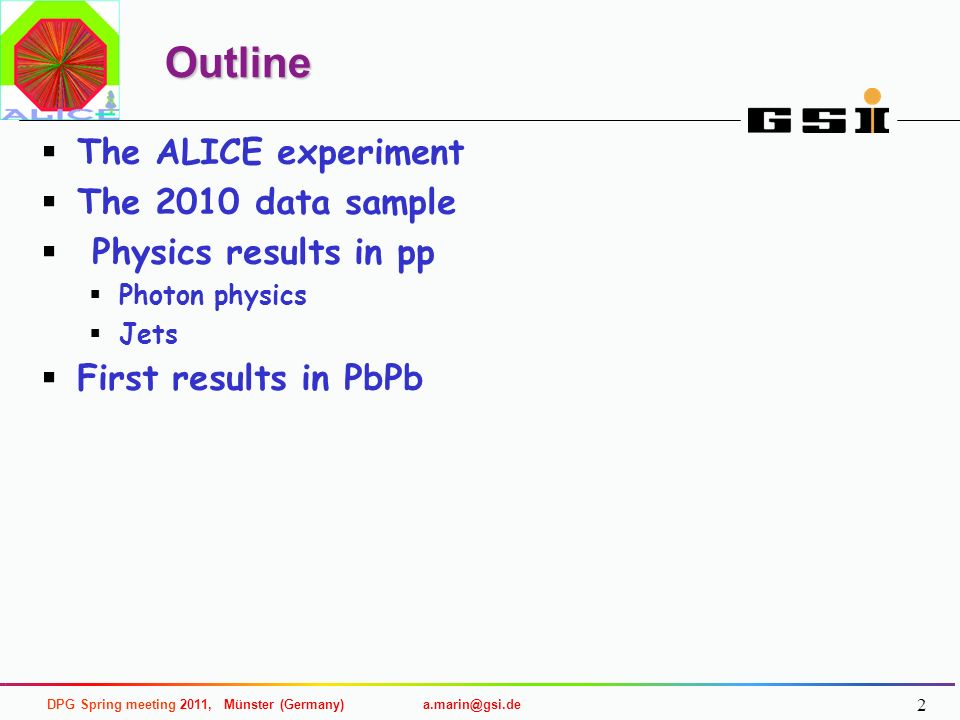 Outline The ALICE experiment The 2010 data sample