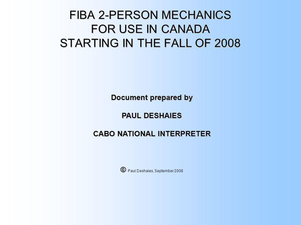 FIBA 2-PERSON MECHANICS FOR USE IN CANADA STARTING IN THE FALL OF 2008