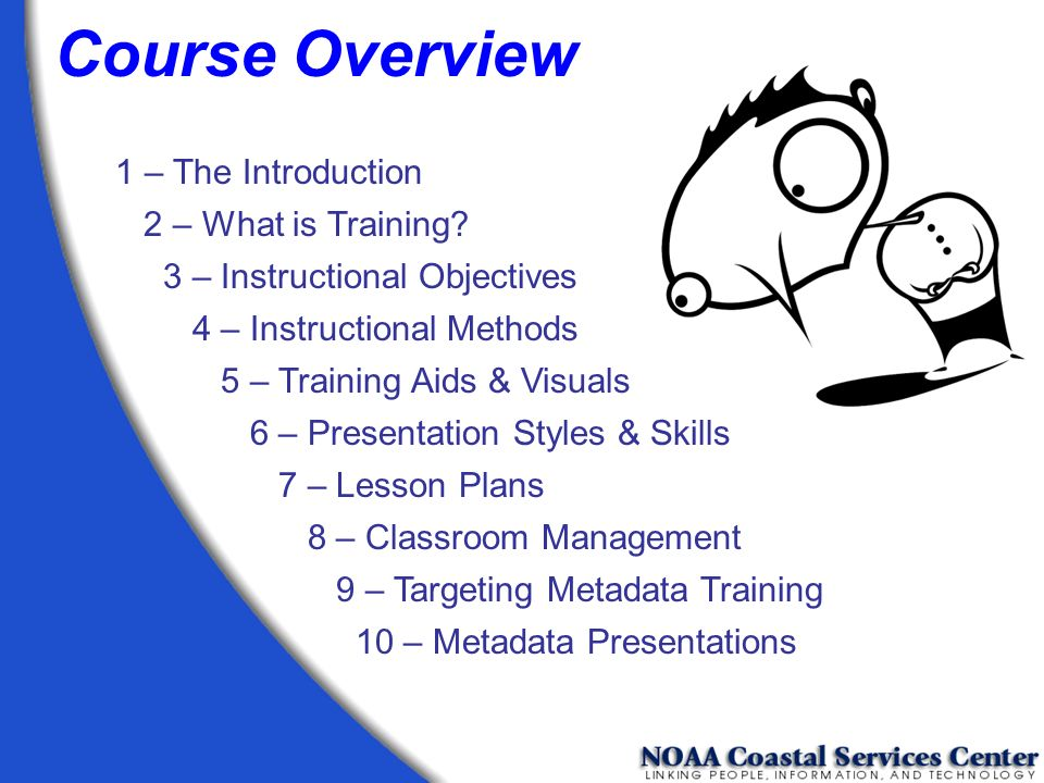 Course Overview 1 – The Introduction 2 – What is Training