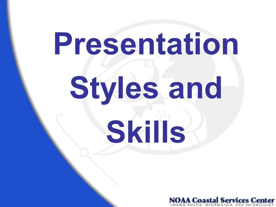 Presentation Styles and Skills